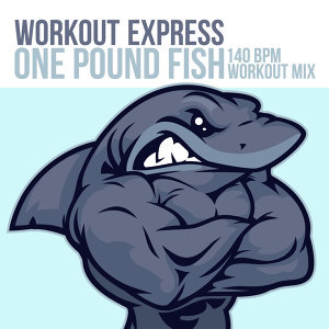 One Pound Fish (140 BPM Workout Mix)
