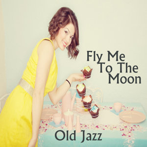 Relaxing Jazz: Fly Me to the Moon