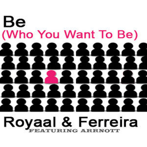 Be (Who You Wanna Be)