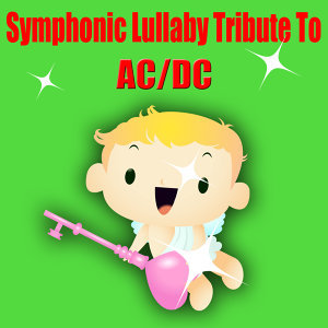 Symphonic Lullaby Tribute To AC/DC