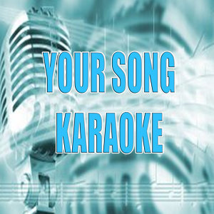 Your Song (In the Style of Ellie Goulding) (Karaoke)