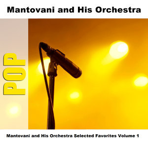 Mantovani and His Orchestra Selected Favorites, Vol. 1
