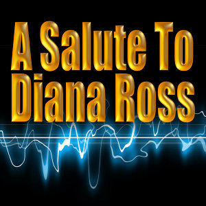 A Salute To Diana Ross