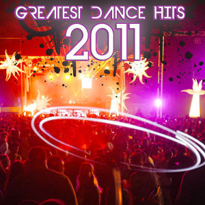 Greatest Dance Hits 2011