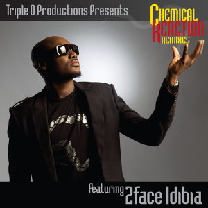 Chemical Reaction (The Remixes) [feat. 2face Idibia]