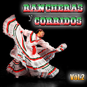 Viva Mexico. Rancheras Y Corridos Vol.2
