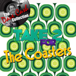 Take 2 for the Coasters - [The Dave Cash Collection]