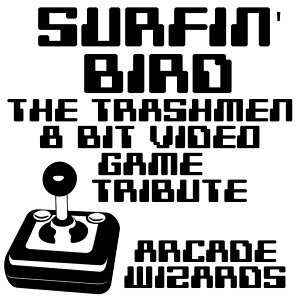 Surfin' Bird (The Trashmen 8 Bit Video Game Tribute)