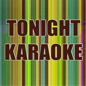 Tonight (In the Style of Enrique Iglesias) (Karaoke)