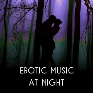 Erotic Music at Night – Sensual Jazz Music, Romantic Evening, Sexy Jazz, Relaxation Sounds for Rest, Soothing Piano, Deep Massage