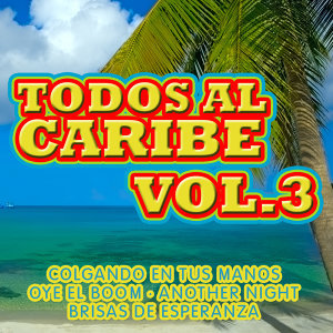 Todos Al Caribe  Vol. 3