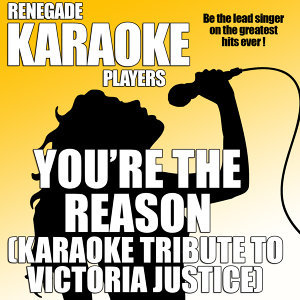You're The Reason (Karaoke Tribute to Victoria Justice)