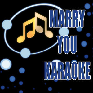 Marry You (In the Style of Glee Cast) (Karaoke)
