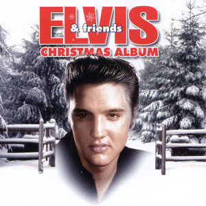 Elvis & Friends Christmas Album