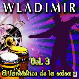 El Fantastico De La SalsaVol. 3 - Wladimir