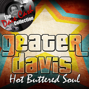 Hot Buttered Soul - [The Dave Cash Collection]