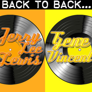 Back To Back: Jerry Lee Lewis & Gene Vincent