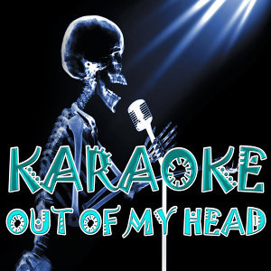 Out of my head (Karaoke)
