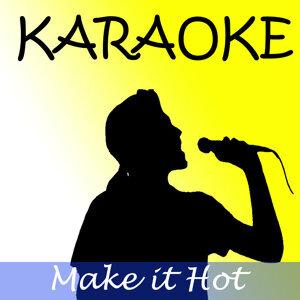 Make it hot (In the style of Wiz Khalifa) (karaoke)