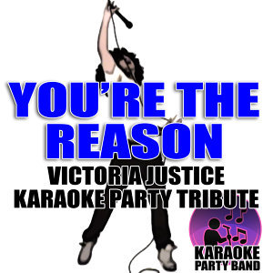 You're The Reason (Victoria Justice Karaoke Party Tribute)