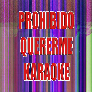 Prohibido quererme (In the style of OV7) (Karaoke)