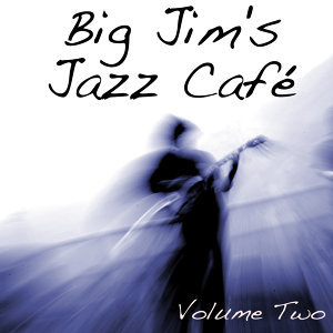 Big Jim's Jazz Café Vol 2