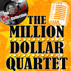 The Million Dollar Quartet - [The Dave Cash Collection]