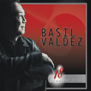 18 greatest hits basil valdez