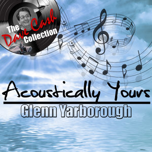 Acoustically Yours - [The Dave Cash Collection]