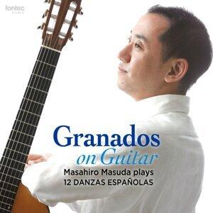 Granados on Guitar - Masahiro Masuda Plays 12 Danzas Espanolas