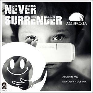 Never Surrender (Never Surrender)