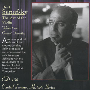 Berl Senofsky, the art of the violin, Volume one: Concert Favorites
