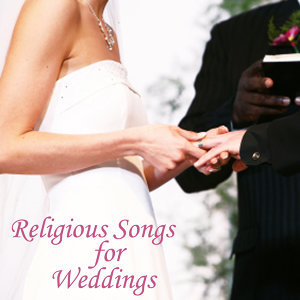 Religious Songs For Weddings - Instrumental Wedding Songs