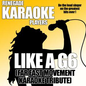 Like a G6 (Far East Movement Karaoke Tribute)