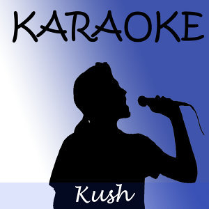 Kush (In the style of Dr.Dre) (Karaoke)