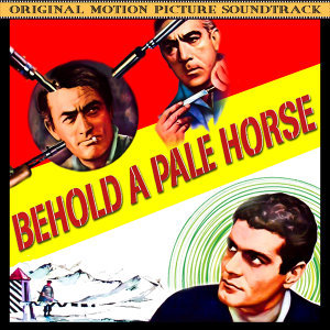 Behold A Pale Horse (Music From The Original 1964 Motion Picture Soundtrack)