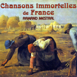 Chansons Immortelles De France