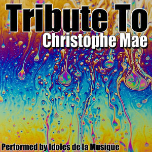 Tribute To Christophe Mae