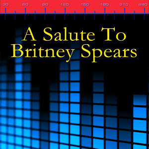 A Salute To Britney Spears