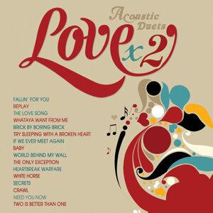 Love x2 (Acoustic Duets)
