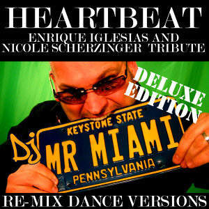 Heartbeat (Enrique Iglesias and Nicole Scherzinger Tribute) (Miami Downtempo Mix)