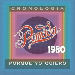 Pomada Cronología - Porque Yo Quiero (1980)