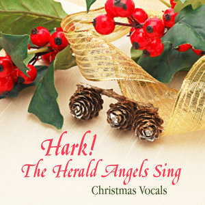 Hark! The Herald Angels Sing