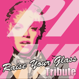 Raise Your Glass (Pink Tribute)