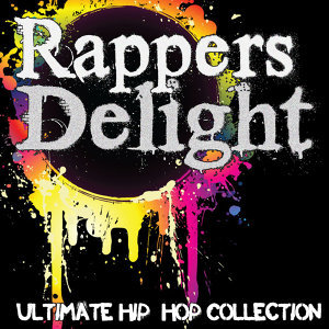 Rapper's Delight: Ultimate Hip-Hop Collection