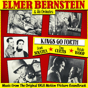 Kings Go Forth (Music From The Original 1958 Motion Picture Soundtrack)