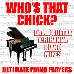 Who's That Chick? (David Guetta & Rihanna Piano Mixes)