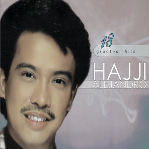18 greatest hits hajji alejandro