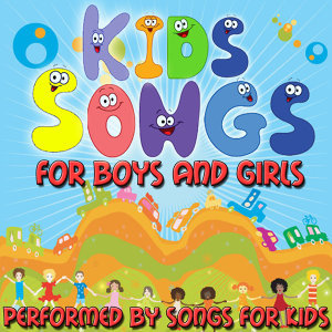 Kids Songs For Boys And Girls