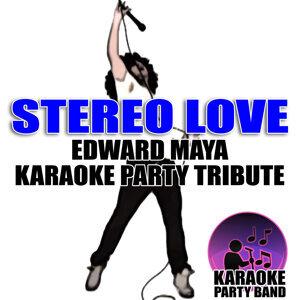 Stereo Love (Edward Maya Karaoke Party Tribute)
